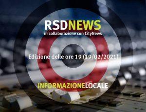 RSDNEWS GR LOCALE edizione delle ore 19 (19/02/2021)