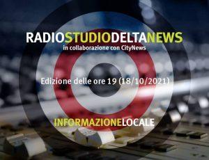 NOTIZIARIO LOCALE delle 19 (18/10/2021)
